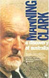 A DISCOVERY OF AUSTRALIA. The 1976 ABC Boyer Lectures and their 1988 Postscript. (0733300723) by Clark, Manning