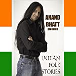 Indian Folk Stories | Anand Bhatt