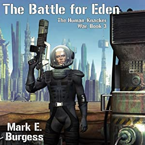 The Battle for Eden: The Human-Knacker War, Book 3 | [Mark E. Burgess]