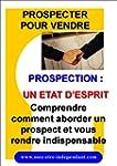 PROSPECTION : UN ETAT D'ESPRIT (PROSP...