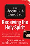 img - for The Beginner's Guide to Receiving the Holy Spirit book / textbook / text book