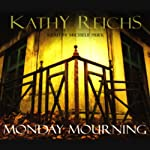 Monday Mourning: Temperance Brennan, Book 7 (       ABRIDGED) by Kathy Reichs Narrated by Michelle Pawk
