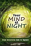 img - for Your Mind at Night: Dream Interpretation Guide for Beginners (Psychology & Sleep) book / textbook / text book