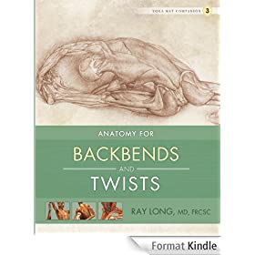 Anatomy for Backbends and Twists: Yoga Mat Companion 3 (English Edition)