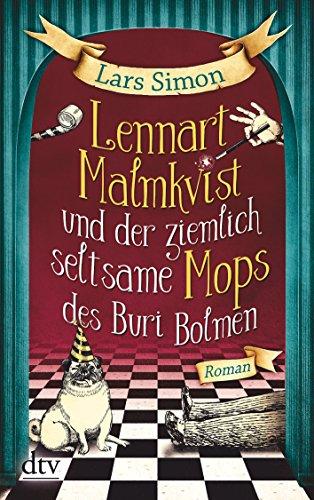 Lars Simon: Lennart Malmkvist und der ziemlich seltsame Mops des Buri Bolmen