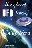 Unexplained UFO Sightings: In the News
