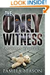 THE ONLY WITNESS (The Neema Mystery S...