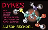 Dykes and Sundry Other Carbon-Based Life-Forms to Watch Out for (1555838286) by Bechdel, Alison