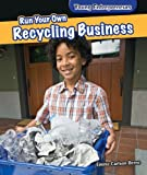 Run Your Own Recycling Business (Young Entrepreneurs)