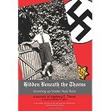 Hidden Beneath the Thorns: Growing Up Under Nazi Ruleby M. Quinn Gabriele M....