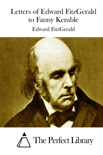 Letters of Edward FitzGerald to Fanny Kemble