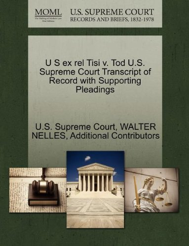 U S Ex Rel Tisi V. Tod U.S. Supreme Court Transcript