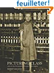 Picturing Class: Lewis W. Hine Photog...