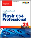 Phillip Kerman Sams Teach Yourself Adobe Flash CS4 Professional in 24 Hours (Sams Teach Yourself...in 24 Hours)