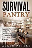 img - for Survival Pantry: Beginner's Guide To Canning And Preserving For Food And Water Storage book / textbook / text book