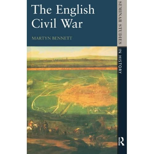 The English Civil War, 1640-1649 Bennett, Martyn
