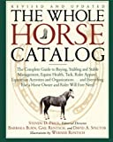 img - for The Whole Horse Catalog: The Complete Guide to Buying, Stabling and Stable Management, Equine Health, Tack, Rider Apparel, Equestrian Activities and ... Else a Horse Owner and Rider Will Ever Need Rev Upd edition by Price, Steven D., Rentsch, Gail, Burn, Barbara, Spector, Dav (1998) Paperback book / textbook / text book