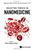 Selected Topics in Nanomedicine (Regenerative Medicine, Artificial Cells and Nanomedicine)