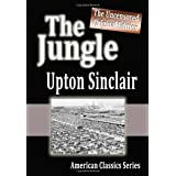 The Jungle : The Uncensored Original Edition ~ Upton Sinclair