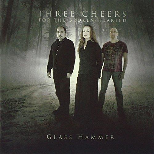 Glass Hammer - Three Cheers for the Broken-Hearted - Zortam Music