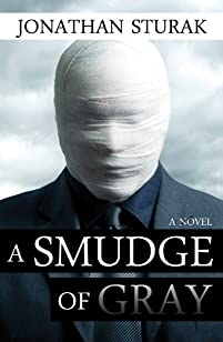(FREE on 9/7) A Smudge Of Gray: A Novel by Jonathan Sturak - http://eBooksHabit.com
