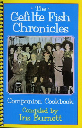 The Gefilte Fish Chronicles Companion Cookbook (Gefilte Fish Chronicles compare prices)