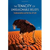 The Tenacity of Unreasonable Beliefs: Fundamentalism and the Fear of Truthby Solomon Schimmel