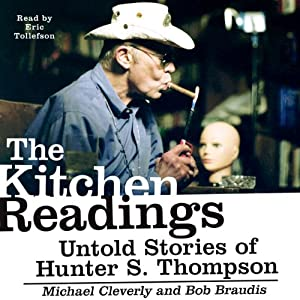 The Kitchen Readings: Untold Stories of Hunter S. Thompson | [Michael Cleverly, Bob Braudis]