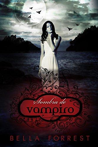 Sombra de vampiro de Bella Forrest