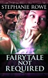 Fairytale Not Required (Ever After, Book Two)