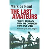 The Last Amateurs: To Hell and Back with the Cambridge Boat Race Crewby Steven Redgrave