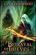 Betrayal of Thieves: Legends of Dimmingwood, Book 2