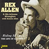 Riding All Day - The Life Of A Cowboy [ORIGINAL RECORDINGS REMASTERED]