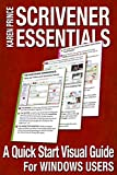 SCRIVENER ESSENTIALS: A Quick Start Visual Guide For Windows Users (English Edition)