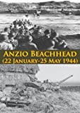 ANZIO BEACHHEAD (22 January-25 May 1944) [Illustrated Edition] (American Forces in Action)