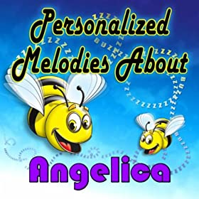 Personalized Melodies About Angelica