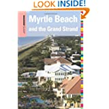 Insiders' Guide® to Myrtle Beach and the Grand Strand, 10th (Insiders' Guide Series)