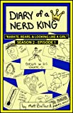 img - for Diary of a Nerd King #2: Episode 1 - Karate, Bears, and Looking Like a Girl book / textbook / text book