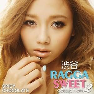 渋谷 RAGGA SWEET COLLECTION 2