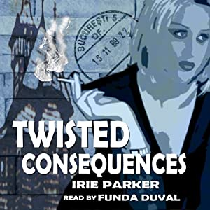 Twisted Consequences | [Irie Parker]