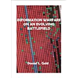 Information Warfare on an Evolving Battlefield