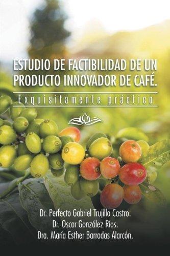 Estudio De Factibilidad De 联合国 Producto Innovador De 咖啡馆: Exquisitamente Práctico
