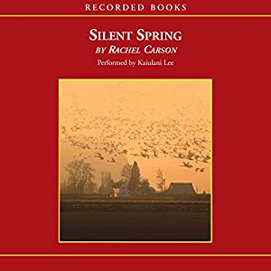Silent Spring Audiobook by Rachel Carson Narrated by Kaiulani Lee
