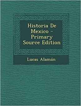 Historia De Mexico - Primary Source Edition (Spanish Edition) (Spanish