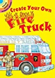 img - for Create Your Own Fire Truck Sticker Activity Book (Dover Little Activity Books Stickers) book / textbook / text book