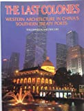 The last colonies: Western architecture in China's southern treaty ports