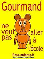 Gourmand ne veut pas aller � l'�cole: Pi�ce de th��tre pour enfants. C'est la rentr�e des classes et Gourmand le petit ours ne veut pas aller � l'�cole.