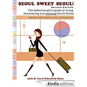 Seoul Sweet Seoul 2nd Edition (The definitive guide to Seoul, South Korea)