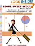 Seoul Sweet Seoul 2nd Edition (The de...