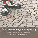 The Fifth Impossibility Audiobook by Norman Manea Narrated by Toby Riggle